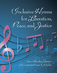 Inclusive Hymns for Liberation, Peace, and Justice
