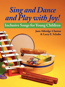 Sing and Dance and Play with Joy! Inclusive Songs for Young Children<